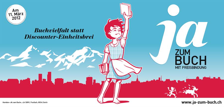 Plakat der Befürworter der Buchpreisbindung (http://www.ja-zum-buch.ch/)